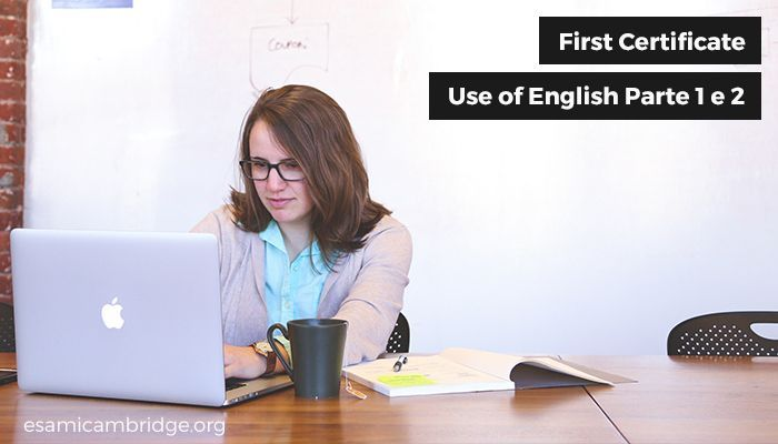 First Certificate – Use of English Parte 1 e 2