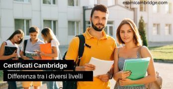 Certificati Cambridge: differenza tra i diversi livelli